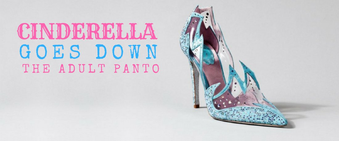 Cinderella Goes Down: The Adult Panto